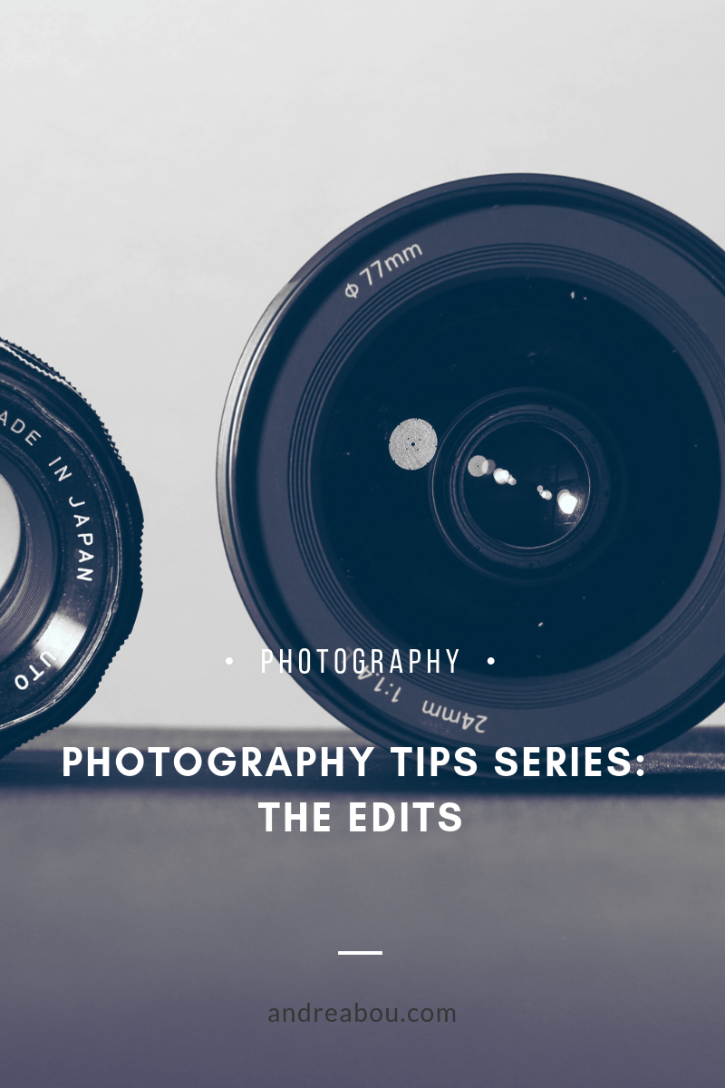 photography tips series: the edits