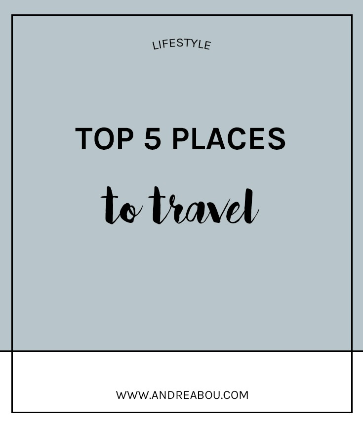 top 5 places i'd like to travel to